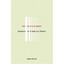 Kirsch, Adam The Modern Element - Essays on Contemporary Poetry