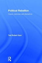 Gurr, Ted Robert Political Rebellion