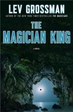 Grossman, Lev The Magician King
