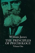 William James The Principles of Psychology, Vol. 1