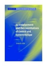 Albi, Anneli EU Enlargement and the Constitutions of Central and Eastern Europe