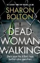 Bolton, Sharon Dead Woman Walking