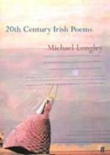 Longley, Michael 20th-Century Irish Poems