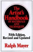 Mayer, Ralph,   Sheehan, Steven The Artist`s Handbook of Materials and Techniques