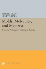Peter R. Grant,   Henry S. Horn Molds, Molecules, and Metazoa