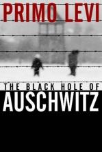 Levi, Primo The Black Hole of Auschwitz