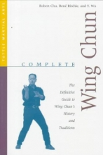 Chu, Robert,   Ritchie, Rene,   Wu, Y. Complete Wing Chun