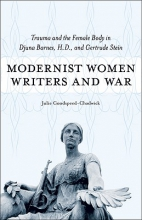 Goodspeed-Chadwick, Julie Modernist Women Writers and War