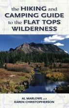 Marlowe, Al,   Christopherson, Karen The Hiking and Camping Guide to the Flat Tops Wilderness