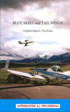 Dana L. Van Loan Blue Skies and Tail Winds
