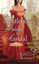 Kimmel, Kathleen A Gentleman`s Guide to Scandal