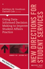 Goodman, Kathleen M. Using Data-Informed Decision Making to Improve Student Affairs Practice
