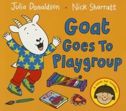Donaldson, Julia Goat Goes to Playgroup
