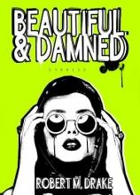 Drake, Robert M. Beautiful & Damned