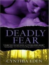 Eden, Cynthia Deadly Fear