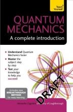 Alexandre Zagoskin Quantum Mechanics: A Complete Introduction: Teach Yourself