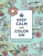 Keep Calm and Color on Stress Relief Coloring