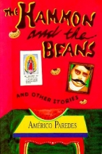 Paredes, Americo The Hammon and the Beans and Other Stories