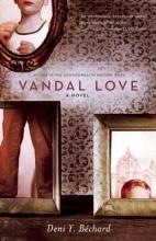 Bechard, Deni Y. Vandal Love