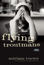 Toews, Miriam The Flying Troutmans