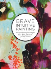 Bowley, Flora S. Brave Intuitive Painting