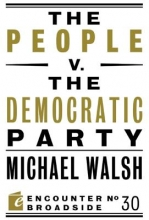 Walsh, Michael The People V. the Democratic Party