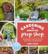 Janit Calvo Gardening in Miniature Prop Shop