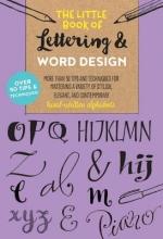 Ferraro, Cari,   Stevens, John The Little Book of Lettering & Word Design