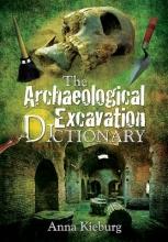 Anna Kieburg The Archaeological Excavation Dictionary