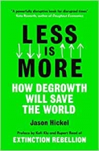 Jason Hickel , Less is More