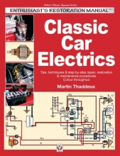 Martin Thaddeus Classic Car Electrics: Enthusiast`s Restoration Manual