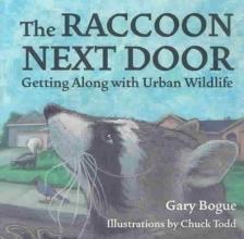 Bogue, Gary The Raccoon Next Door