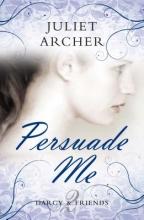 Archer, Juliet Persuade Me