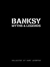 Marc,Leverton Banksy Myths & Legends