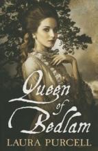 Purcell, Laura Queen of Bedlam