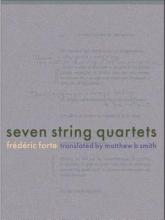 Forte, Frederic Seven String Quartets