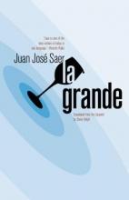 Saer, Juan Jose La Grande