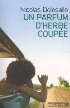 Delesalle, Nicolas Un Parfum d'Herbe Coupee