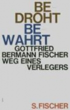 Bermann Fischer, Gottfried Bedroht - Bewahrt