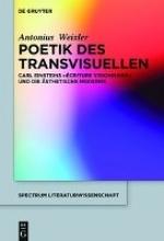 Weixler, Antonius Poetik des Transvisuellen