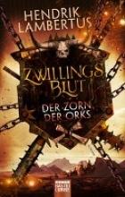 Lambertus, Hendrik Zwillingsblut - Der Zorn der Orks