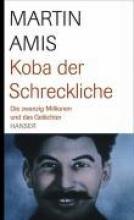 Amis, Martin Koba der Schreckliche