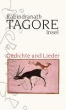Tagore, Rabindranath Gedichte und Lieder