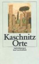 Kaschnitz, Marie Luise Orte