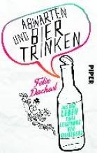Dachsel, Felix Abwarten und Bier trinken