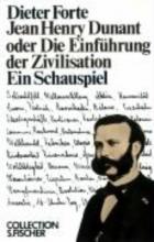 Forte, Dieter Jean Henry Dunant oder Die Einführung der Zivilisation
