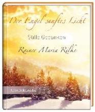Rilke, Rainer Maria Der Engel sanftes Licht