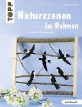 Täubner, Armin Naturszenen im Rahmen (kreativ.kompakt.)