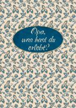 Schlüter, Christiane Opa, was hast du erlebt?