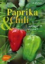 Schumann, Eva Paprika und Chili erfolgreich anbauen